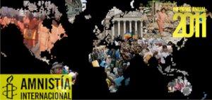 """07. Amnistía Internacional: Presenta Informe 2011 """"El Estado de los Derechos Humanos en el Mundo"""""""