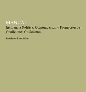 Manual de incidencia política, comunicación y formación de coaliciones ciudadanas.
