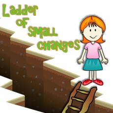 Build a Ladder of Small Changes