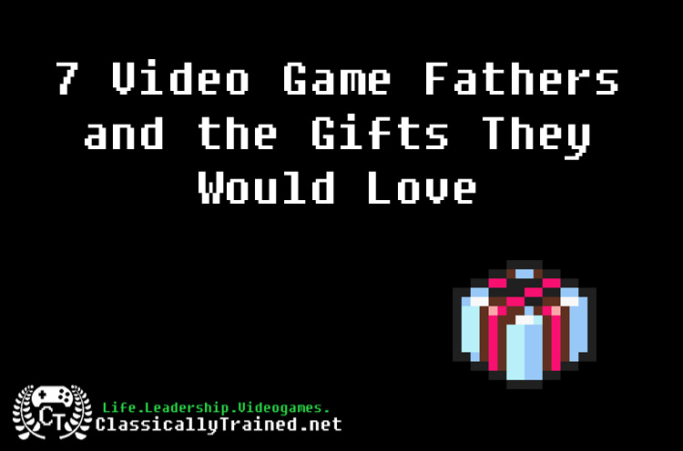 video game fathers day life lessons classically trained