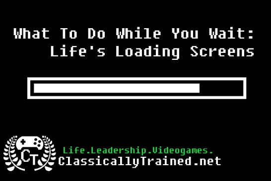 what to do while waiting life lessons from video games
