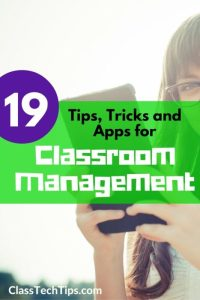19 Tips, Tricks and Apps for Classroom Management