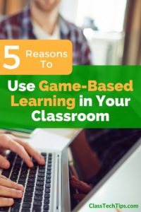 5 Reasons to Use Game-Based Learning in Your Classroom