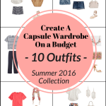 Create a Capsule Wardrobe On a Budget: 10 Summer Outfits