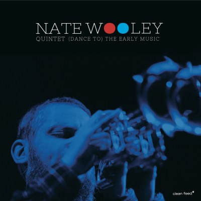 The Free Jazz Collective – Nate Wooley Quintet – (Dance To) the Early Music ****½