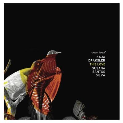 Free Jazz Blog – Kaja Draksler / Susana Santos Silva – This Love