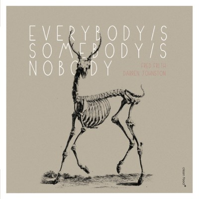 All About Jazz Italia – Fred Frith | Darren Johnston – Everybody/S Somebody/S Nobody ****