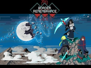 Border: Remembrance