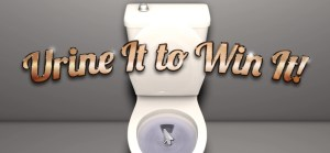Urine It to Win It!