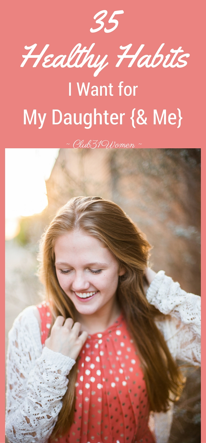 35 Healthy Habits I Want for My Daughter and Me