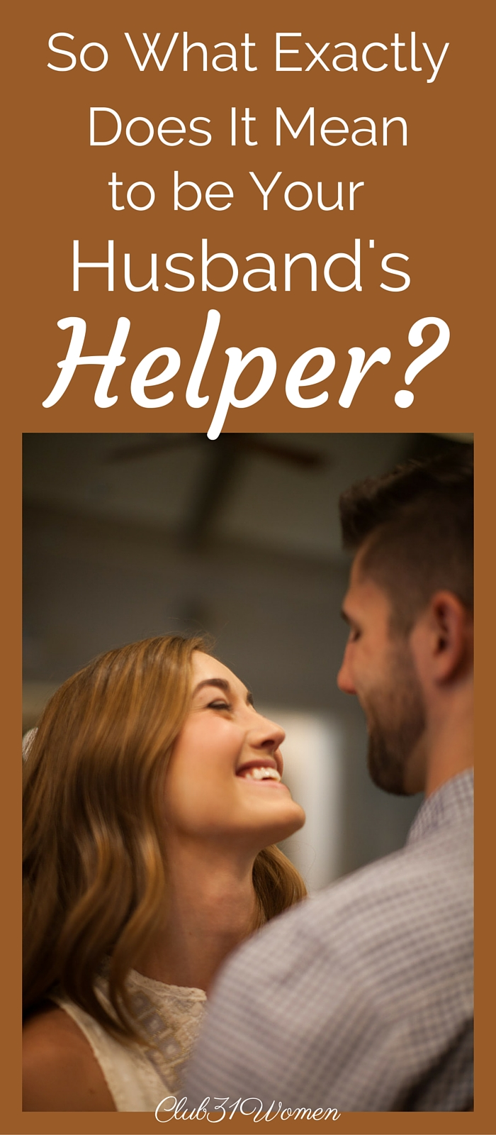 So What Exactly Does It Mean to Be Your Husband's Helper