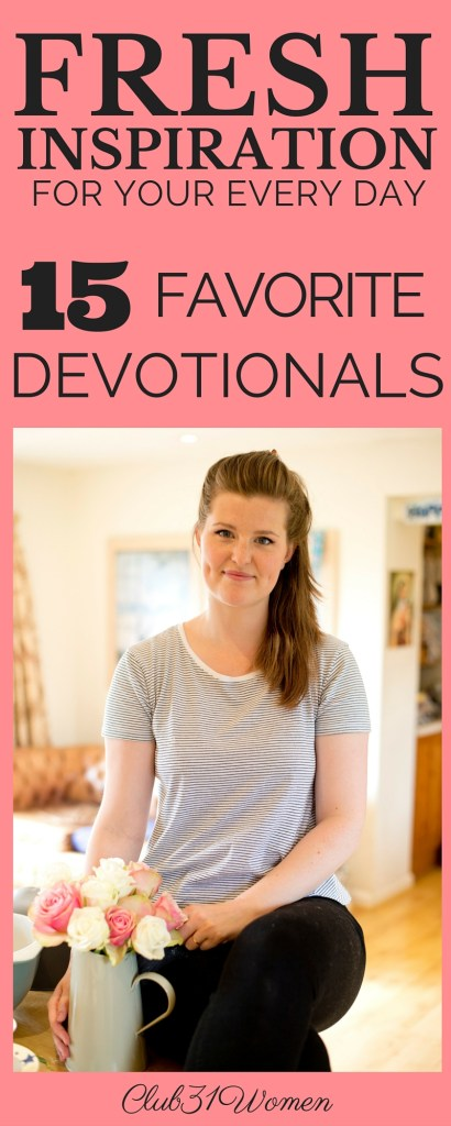 Fresh Inspiration for Your Every Day - 15 Favorite Devotionals to Pick From