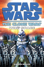 The Clone Wars: Wild Space by Karen Miller