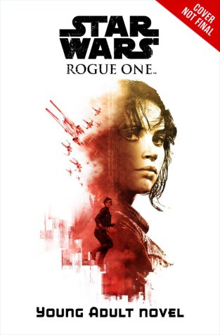 Rogue One Young Adult novel (preliminary cover)