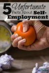 5 Unfortunate Facts About Self-Employment