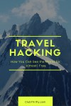 How to Travel For Free with Travel Hacking