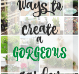 How To Create a Gorgeous Garden