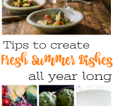 5 Ways to Cook Fresh Summer Dishes All Year Round