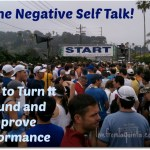 Stop the Negative Self Talk! 5 Tips to Turn It Around and Improve Performance