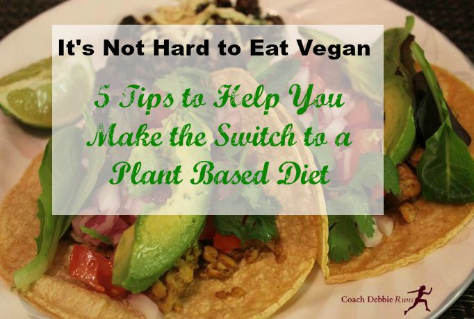 It's not hard to eat vegan. 5 Tips to help you make the switch to a plant based diet.