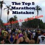 The Top 5 Marathon Mistakes (and how to avoid them)