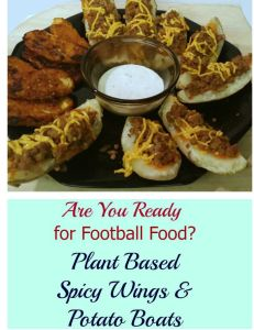 Football Dinner: Spicy Vegan Wings and Potato Boats