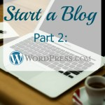 How to Start a Blog, Part 2: WordPress.com