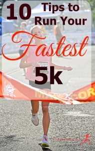 10 Tips to Run Your Fastest 5k. Plus 2 Workouts