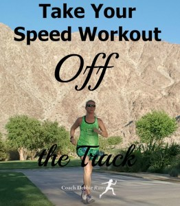 Take Your Speed Workout OFF the Track + Coaches' Corner
