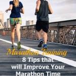 Marathon Training: 8 Tips that will Improve Your Marathon Time