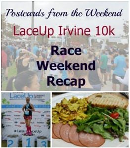 Postcards from the Weekend: LaceUp Irvine 10k Race Weekend Recap