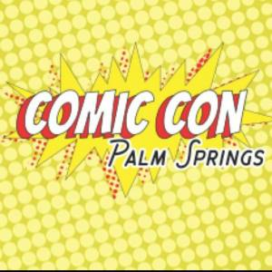 Comic Con Palm Springs 2017 @ Palm Springs Convention Center | Palm Springs | California | United States