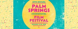 Palm Springs International Film Festival 2018 @ Palm Springs, CA | Palm Springs | California | United States