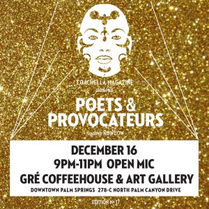 Poets and Provocateurs #17 @ Gré Coffeehouse & Art Gallery | Palm Springs | California | United States