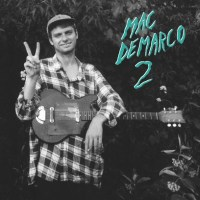 More Jizz Jazz! Mac DeMarco 2 is Finally Here... But is it Missing a Certain Something?