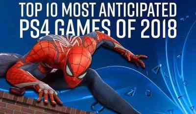 The Top 10 Most Anticipated Games on PS4 in 2018 | COGconnected