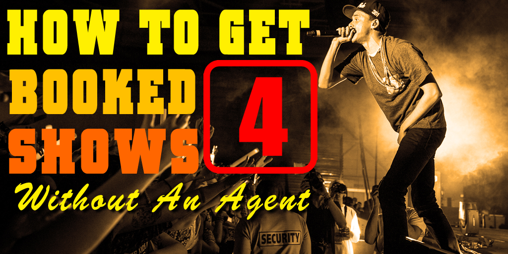 how to get booked for shows without an agent