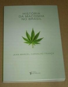 Jean Marcel Carvalho França História da Maconha no Brasil