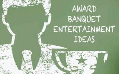 Awards Banquet Entertainment Ideas