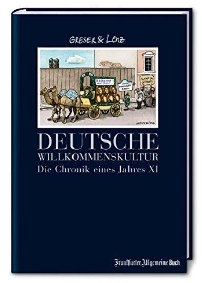 Greser & Lenz: Deutsche Willkommenskultur - Die Chronik eines Jahres XI