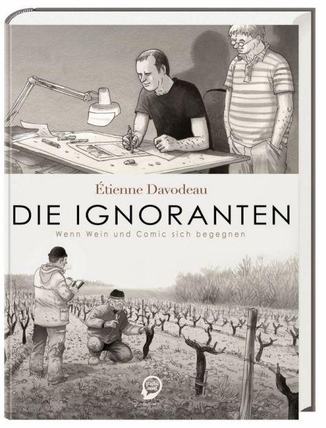 Étienne Davodeau: Die Ignoranten - Wenn Wein und Comic sich begegnen