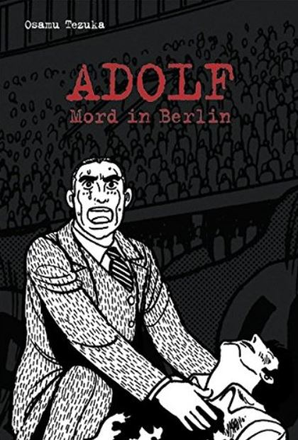 Osamu Tezuka: Adolf Bd. 1 - Mord in Berlin