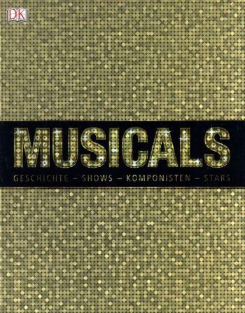 Musicals: Geschichte – Shows – Komponisten