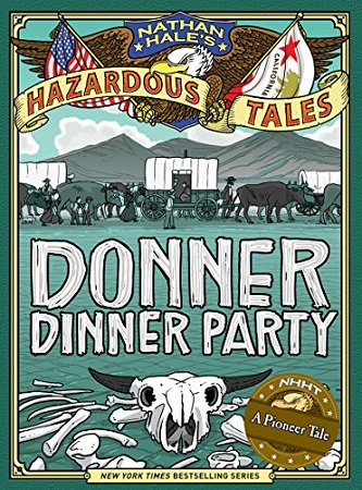 'Nathan Hale's Hazardous Tales: Donner Dinner Party cover
