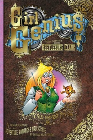 Girl Genius: Agatha Heterodyne and the Beetleburg Clank