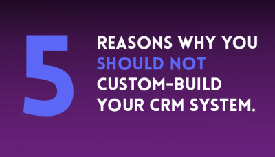 5 Reasons Why You Should Not Custom-Build Your CRM System - Microsoft Dynamics CRM Community