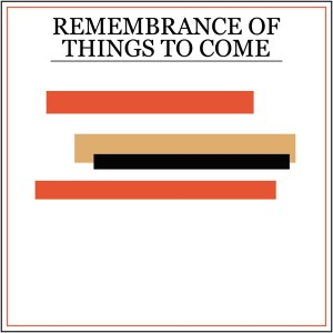 princeton_rememberance_of_things_to_come