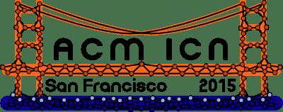 ACM ICN 2015, September 30 - October 2, 2015, San Francisco, USA