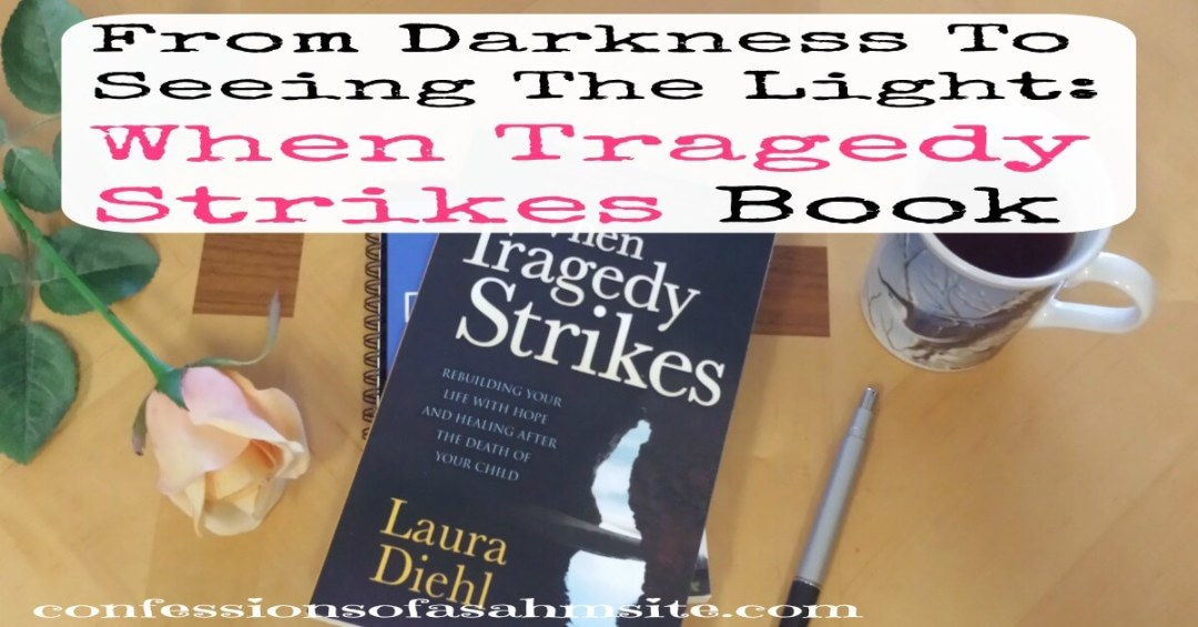 From Darkness to Seeing the Light: When Tragedy Strikes