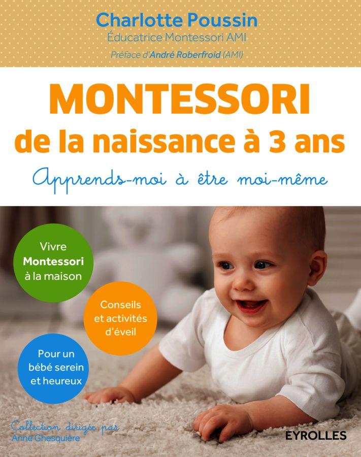 Le guide Montessori de la naissance à 3 ans !